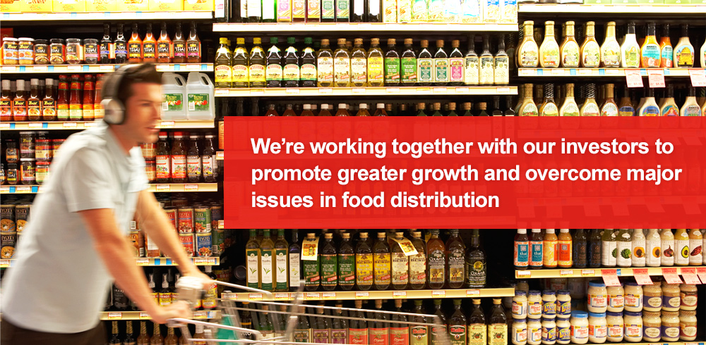 We're working together with our investors to promote greater growth and overcome major issues in food distribution